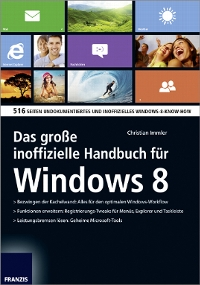 Das groe inoffizielle Handbuch fr Windows 8